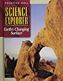 SCIENCE EXPLORER 2E EARTH'S CHANGING SURFACE STUDENT EDITION 2002C (Prentice Hall Science Explorer)