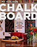 My Kitchen Chalkboard: Seasonal Menus for Modern New England Families