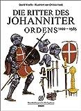 Die Ritter des Johanniter Ordens 1100-1565 - David Nicolle