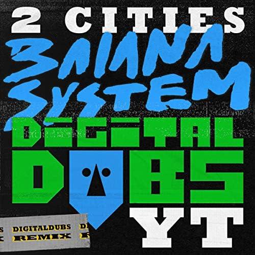 BaianaSystem, Digitaldubs & YT