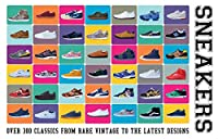 Sneakers: Over 300 Classics from Rare Vintage to the Latest Designs
