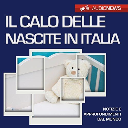Il calo delle nascite in Italia (Audionews) | Emilio Crippi