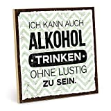 TypeStoff Holzschild mit Spruch – Alkohol UND Spass – im Vintage-Look mit Zitat als Geschenk und Dekoration zum Thema Trinken, Party und Theke (19,5 x 19,5 cm)