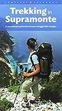 Trekking in Supramonte. Le escursioni più spettacolari nel cuore selvaggio della Sardegna. Ediz. multilingue