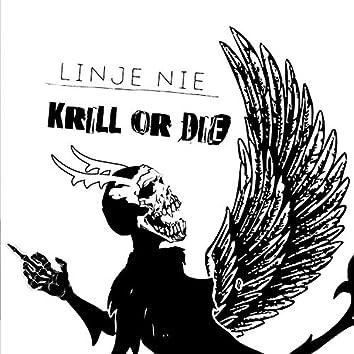 Krill or Die