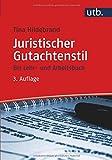 Juristischer Gutachtenstil: Ein Lehr- und Arbeitsbuch - Tina Hildebrand
