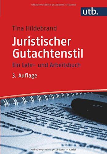 Juristischer Gutachtenstil: Ein Lehr- und Arbeitsbuch