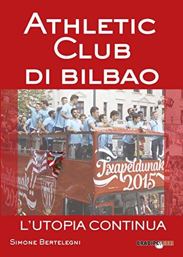 Athletic club di Bilbao. L'utopia continua