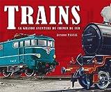 Trains - La grande aventure du chemin de fer
