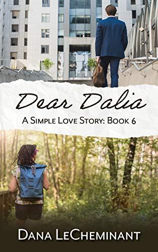 Dear Dalia (A Simple Love Story Book 6) by [Dana LeCheminant]