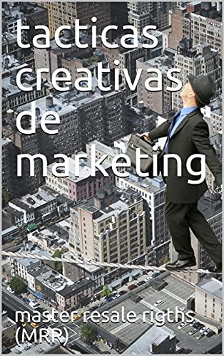 tacticas creativas de marketing (Spanish Edition)