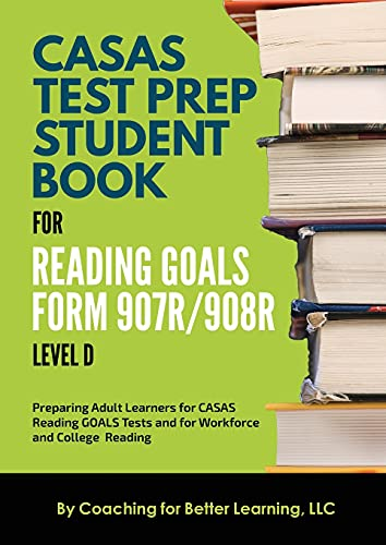 CASAS Test Prep Student Book for Reading Goals Forms 907R/908 Level D
