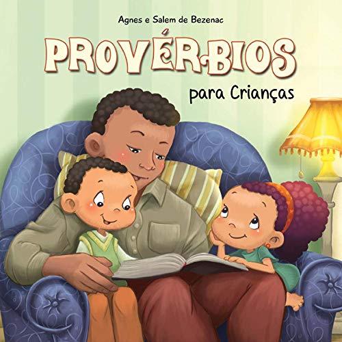 Provérbios para crianças: A sabedoria Bíblica para crianças (A Bíblia para Crianças Livro 9)