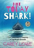 Not Today Shark: One Salesman's Journey of Spiritual Growth