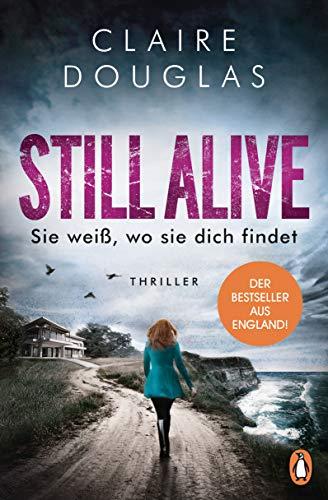 STILL ALIVE - Sie weiß, wo sie dich findet: Thriller – Der Bestseller aus England