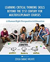 Learning Critical Thinking Skills Beyond the 21st Century For Multidisciplinary Courses: A Human Rights Perspective in Education