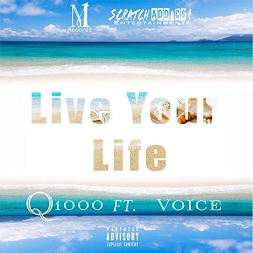 Live Your Life (feat. Voice) [Explicit]