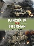 Panzer IV vs Sherman: France 1944 (Duel, Band 70)