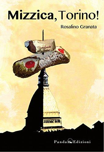Mizzica, Torino! (Italian Edition)