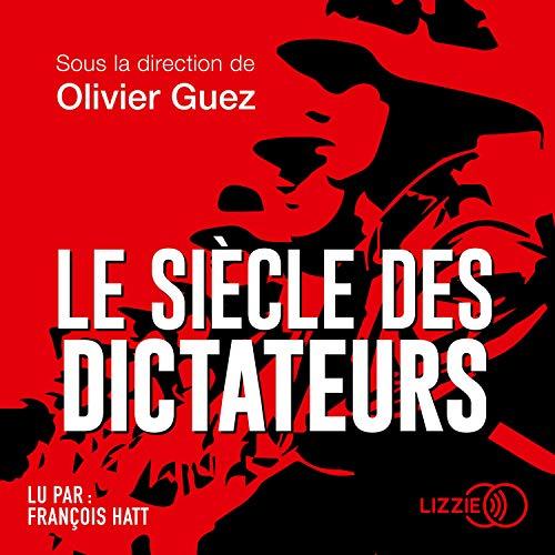 Page de couverture de Le Siècle des dictateurs