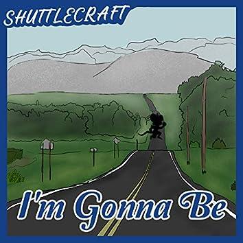 I'm Gonna Be