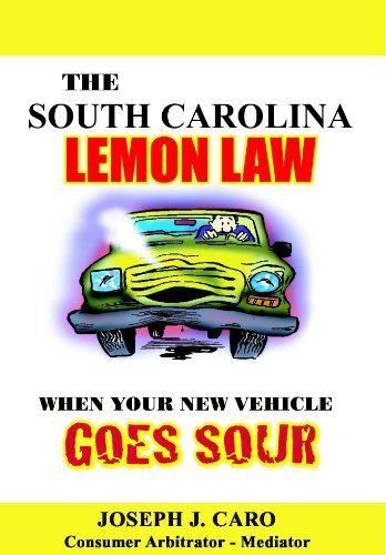 The South Carolina Lemon Law - When Your New Vehicle Goes Sour (Lemon Law books) (English Edition)