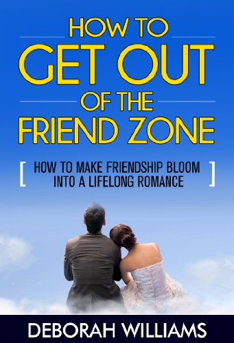 How To Get Out Of The Friend Zone How To Make Friendship Bloom Into A Lifelong Romance Kindle Edition By Williams Deborah Health Fitness Dieting Kindle Ebooks Amazon Com,Beautiful Flower Pictures