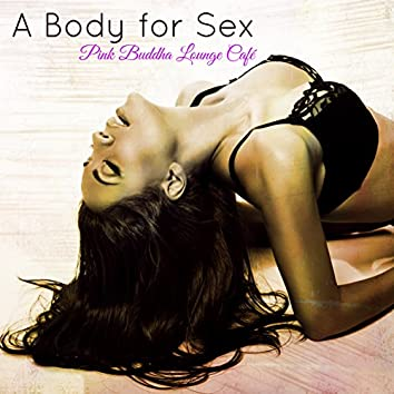 A Body for Sex – Erotic Music Playlist
