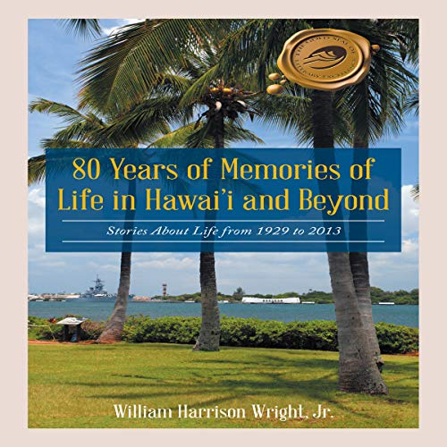 80 Years of Memories of Life in Hawaii and Beyond audiobook cover art