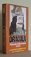 Dracula: A Biography of Vlad the Impaler 1431-1476 080152220X Book Cover