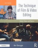 Dancyger, K: Technique of Film and Video Editing: History, Theory, and Practice - Ken Dancyger