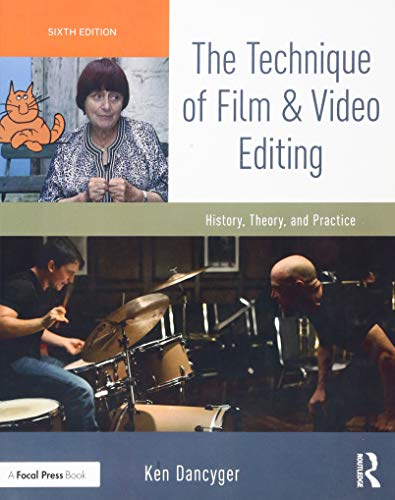 Dancyger, K: Technique of Film and Video Editing: History, Theory, and Practice