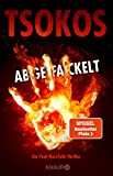 Abgefackelt: True-Crime-Thriller (Die Paul Herzfeld-Reihe, Band 2) - Michael Tsokos