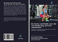 De beste methode voor de vermindering van het vetweefsel: Vergelijking van twee trainingsmethoden; functionele training vs. traditionele training