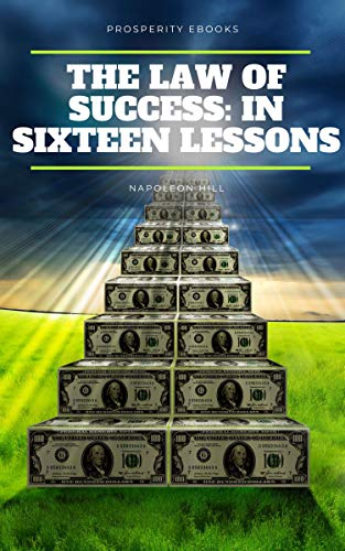 The Law of Success: In Sixteen Lessons (ENGLISH LANGUAGE) (English Edition)