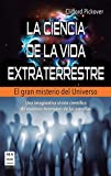 CIENCIA DE LA VIDA EXTRATERRESTRE, LA: Una imaginativa visión científica de nuestros hermanos de las estrellas (Ciencia Ma Non Troppo)