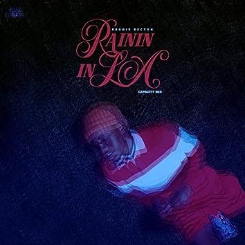 Rainin' in LA (Capacity Mix) (Capacity Mix)