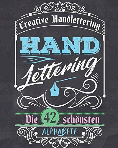 Handlettering: Die 42 schönsten Alphabete zum Üben und zusätzlich als Bonus über 320 Icons, Rahmen, Ornamente und Bordüren