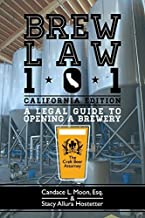 Brew Law 101: A Legal Guide to Opening a Brewery (California Edition)