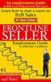 Frontline Seller- An Employment Guide: Learn how to start and grow a career in B2B Sales