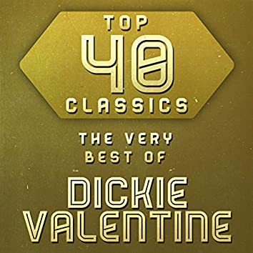 Top 40 Classics - The Very Best of Dickie Valentine