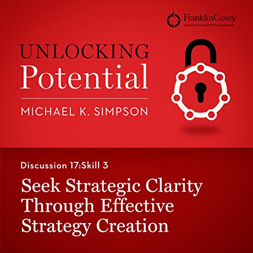Discussion 17: Skill 3 - Seek Strategic Clarity Through Effective Strategy Creation audiobook cover art