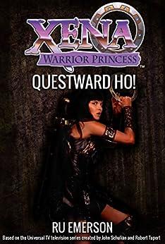 Xena Warrior Princess: Questward, Ho! (Xena: Warrior Princess) by [Ru Emerson]