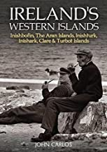 Ireland's Western Islands: Inishbofin, Aran Islands, Inishturk, Inishark, Clare & Turbot Islands