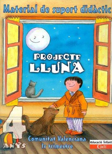 Projecte Lluna 4 anys. Material de support didáctic. Comunitat Valenciana: Educació infantil....