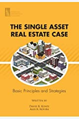 The Single Asset Real Estate Case: Basic Principles and Strategies Kindle Edition
