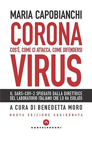 Coronavirus Nuova Edizione: Cos'è, come ci attacca, come difendersi