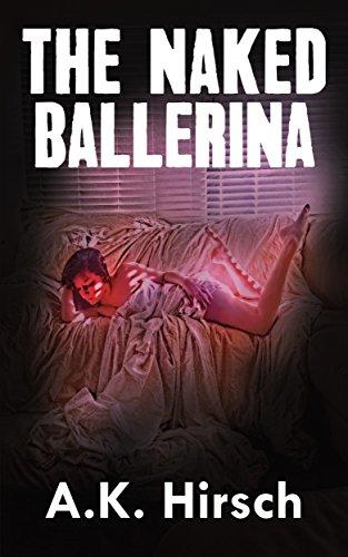 The Naked Ballerina: Omnibus Edition (Parts 1-3) (English Edition)