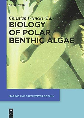 Biology of Polar Benthic Algae (Marine and Freshwater Botany) (English Edition)