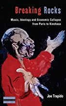 Breaking Rocks: Music, Ideology and Economic Collapse, from Paris to Kinshasa (Dislocations Book 19) (English Edition)
